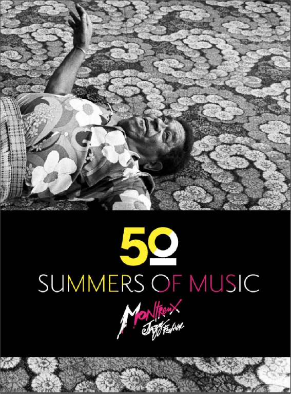 50 summers of music, Montreux Jazz Festival, Editions Textuel