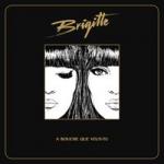 Brigitte, A bouche que veux-tu, chanson, album
