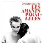 Vincent Delerm, Les amants parallèles, chanson, Tôt ou Tard, pochette, album, CD