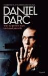 Daniel Darc, livre, entretiens, Bertrand Dicale,  Tout est permis mais tout n'est pas utile, Fayard