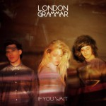 London Grammar, If you wait
